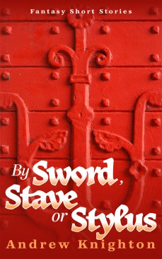 By Sword, Stave and Stylus, Andrew Knighton