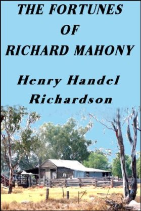 The Fortunes of Richard Mahoney, Henry Handel Richardson
